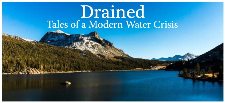 Drained - Tales of a Modern Water Crisis